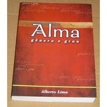 Alma Genero E Grau Alberto Lima Livro Novo