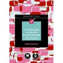Livro A Construção Da Teoria Fundamentada (charmaz, Kathy)