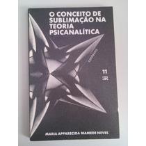 Livro O Conceito De Sublimação Na Teoria Psicanalitica Maria