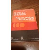 Livro Noções Básicas De Psicanálise De Charles Brenner