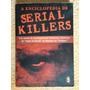 Livro A Enciclopédia De Serial Killers / Michael Newton /