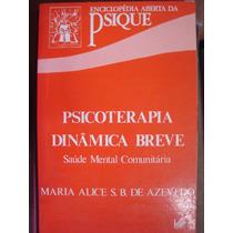 Psicoterapia Dinâmica Breve Maria Alice Sb De Azevedo