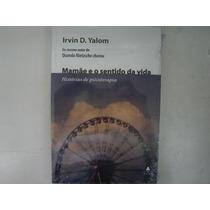 Mamãe E O Sentido Da Vida Irvin D. Yalom Novo Lacrado