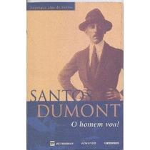 Santos Dumont - O Homem Voa - Barros, Henrique Lins - Usado