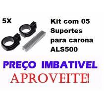 05x Suporte Kit Carona Als500 - Frete Grátis - *melhor Preço