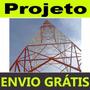 Projeto De Torre Autoportante 24 Metros Passo A Passo