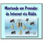 Curso Profissional Monte Seu Provedor Via Rádio + Frete Grát