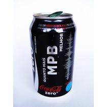 Lata Coca Cola Zero Quanto Mais Mpb Melhor