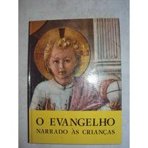 O Evangelho Narrado Às Crianças