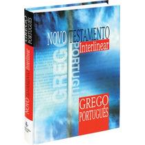 Novo Testamento Interlinear - Grego E Português