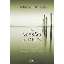 A Missão De Deus - Livro - Desvendando A Grande Narrativa
