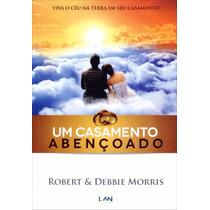 Livro: Um Casamento Abençoado - Livro Evangelico