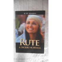 Rute - A Decisão Acertada - R. R. Soares