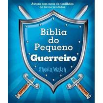 Bíblia Do Pequeno Guerreiro Sheila Walsh Frete Grátis