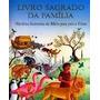 Livro Sagrado Da Familia Historias Ilustradas Da Biblia