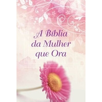 Biblia Da Mulher Que Ora - Stormie Omartian - Mc