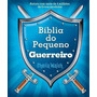 Bíblia Infantil Ilustrada Do Pequeno Guerreiro
