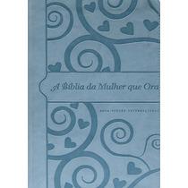 A Bíblia Da Mulher Que Ora - Nvi - Capa Azul