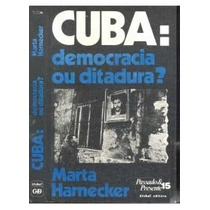 Cuba: Democracia Ou Ditadura? Marta Harnecker