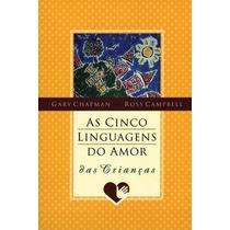 Livro As Cinco Linguagens Do Amor Das Crianças Gary Champman