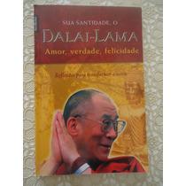 Dalai-lama, Amor, Verdade, Felicidade