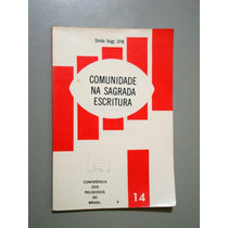 Livro Comunidade Na Sagrada Escritura - Simão Voigt