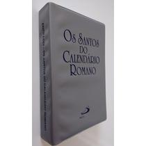 Livro Os Santos Do Calendário Romano - Enzo Lodi - Liturgia