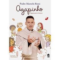 Livro Agapinho - Agape Para Crianças Do Padre Marcelo Rossi