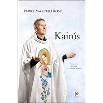 Livro Físico - Kairós O Tempo De Deus - Padre Marcelo Rossi