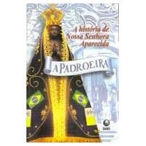 Livro A História De Nossa Senhora Aparecida Frete Grátis!