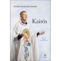 Livro Kairós - O Tempo De Deus Pe Marcelo Rossi