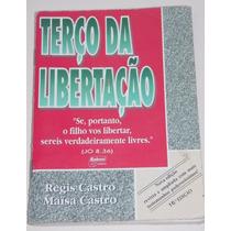Terço Da Libertação- Regis Castro E Maisa Castro