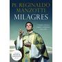 Livro Milagres - Padre Reginaldo Manzotti - Catolicismo