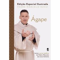 Livro Ágape - Padre Marcelo Rossi (ed. Especial Ilustrada) #