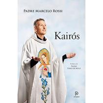 Livro Padre Marcelo Rossi - Kairós - Novo E Lacrado!!!!!!