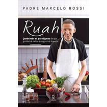 Livro Ruah Padre Marcelo Rossi - Quebrando Os Paradigmas....