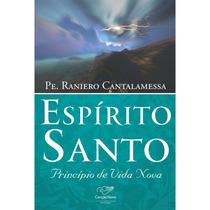 Espírito Santo Princípio De Vida Nova - Raniero Cantalamessa