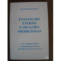Evangelho Eterno E Orações Prodigiosas Osvaldo Polidoro
