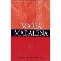 Maria Madalena - Ordem Do Graal Na Terra
