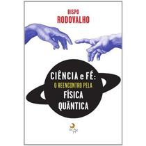 Ciência E Fé Livro Bispo Rodovalho Fisica