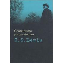 Cristianismo Puro E Simples C.s. Lewis Novo