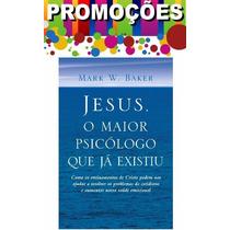 Livro - Jesus,o Maior Psicólogo Que Já Existiu -novo-lacrado