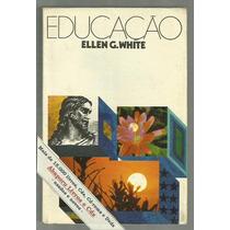 Educação - Ellen G. White > Frete Grátis