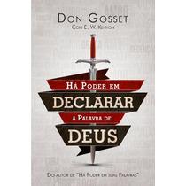 Livro Há Poder Em Declarar A Palavra De Deus - Don Gosset