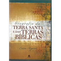 Livro Geografia Da Terra Santa E Das Terras Bíblicas