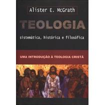 Teologia Sistemática, Histórica E Filosófica Frete Grátis