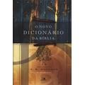 O Novo Dicionário Da Bíblia - Edição Revisada