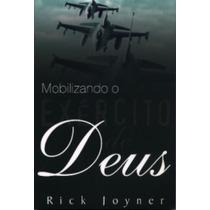 Mobilizando O Exército De Deus - Rick Joyner
