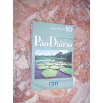 Pão Diário 10, O Livro De Leituras Devocionais Diárias
