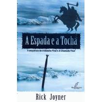 A Espada E A Tocha - Rick Joyner